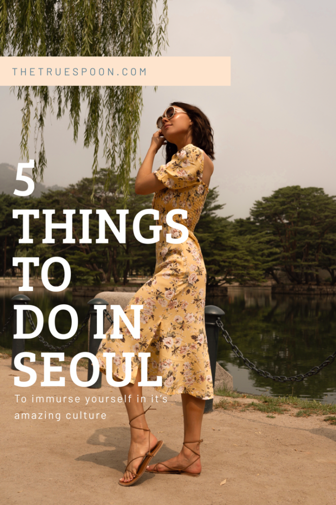 5 things to do in Seoul #thetruespoon #Wellnesstravel #travelhacks #beautifulskin #healthyskin