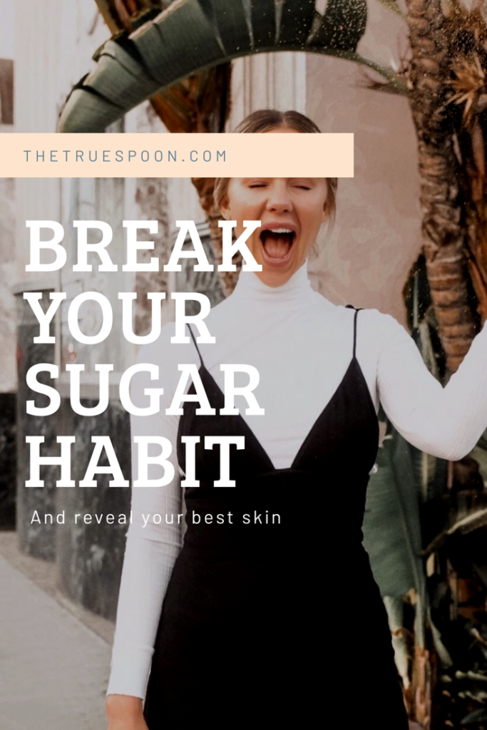 Break Your Sugar Addiction for Glowy Skin #thetruespoon #skincare #sugaraddiction #beautifulskin #healthyskin