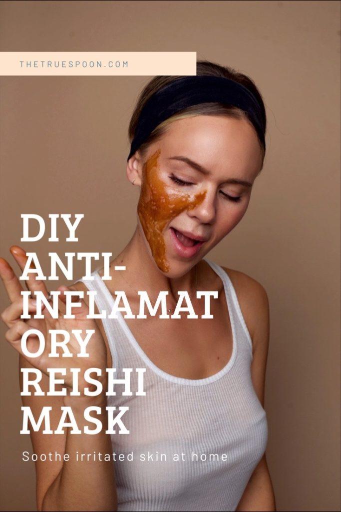 DIY Anti-inflammatory Reishi Mask